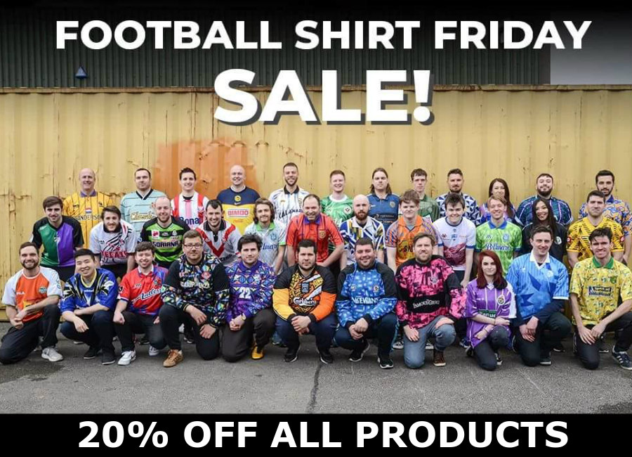 Football Shirt Friday - 20% Off All Products