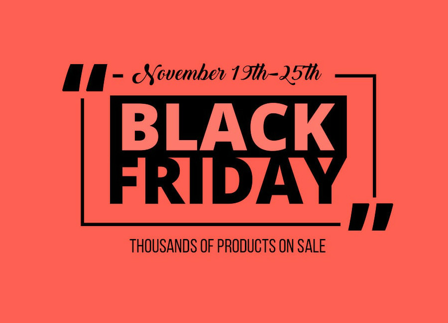 Black Friday - Thousands of Products on Sale