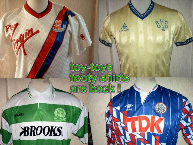 Great news: toy-toys footy shirts are back !
